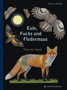 Eule, Fuchs und Fledermaus, Thomas Müller