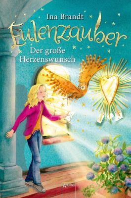 Eulenzauber - Der große Herzenswunsch, Ina Brandt