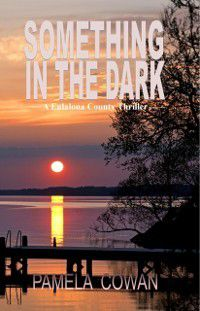 Eulona County: Something in the Dark, Pamela Cowan