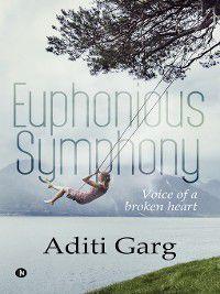 Euphonious Symphony, Aditi Garg