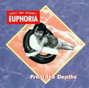 Euphoria,From The Depths, Shirley Anne Hofmann