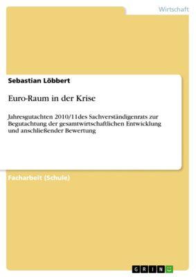 Euro-Raum in der Krise, Sebastian Löbbert
