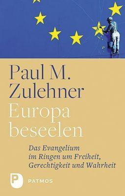 Europa beseelen - Paul Michael Zulehner |