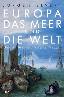 Europa, das Meer und die Welt - Jürgen Elvert pdf epub
