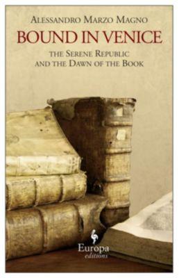 Europa Editions: Bound in Venice, Alessandro Marzo Magno