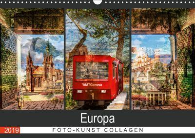 Europa Foto-Kunst Collagen (Wandkalender 2019 DIN A3 quer), Carmen Steiner & Matthias Konrad