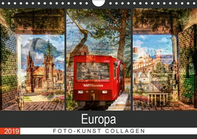 Europa Foto-Kunst Collagen (Wandkalender 2019 DIN A4 quer), Carmen Steiner & Matthias Konrad