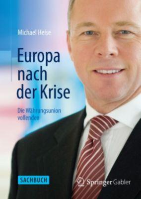 Europa nach der Krise, Michael Heise