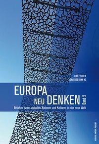 Europa neu denken: .5 Brücken bauen zwischen Nationen und Kulturen in eine neue Welt