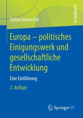Europa - politisches Einigungswerk und gesellschaftliche Entwicklung, Stefan Immerfall