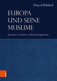 Europa und seine Muslime, Elsayed Elshahed