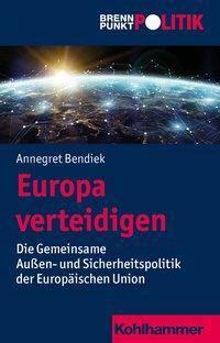 Europa verteidigen - Annegret Bendiek pdf epub
