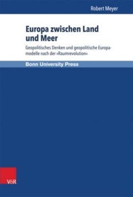 Europa zwischen Land und Meer, Robert Meyer