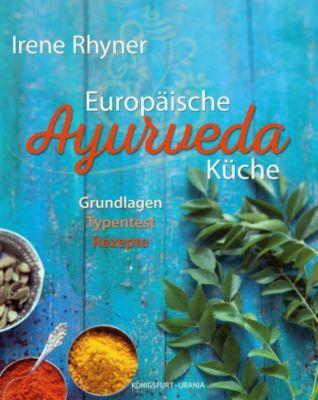 Europäische Ayurvedaküche - Irene Rhyner |