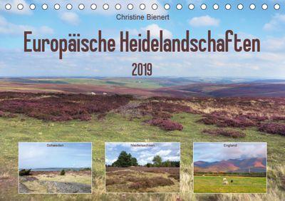 Europäische Heidelandschaften (Tischkalender 2019 DIN A5 quer), Christine Bienert