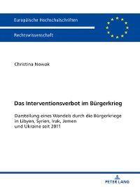 Europaeische Hochschulschriften / European University Studies / Publications Universitaires Européennes: Das Interventionsverbot im Buergerkrieg, Christina Nowak