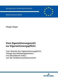 Europaeische Hochschulschriften / European University Studies / Publications Universitaires Européennes: Vom Eigensicherungsrecht zur Eigensicherungspflicht, Magali Böger