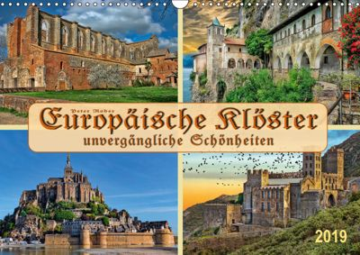 Europäische Klöster - unvergängliche Schönheiten (Wandkalender 2019 DIN A3 quer), Peter Roder