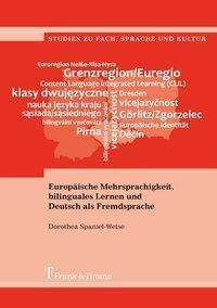 Europäische Mehrsprachigkeit, bilinguales Lernen und Deutsch als Fremdsprache - Dorothea Spaniel-Weise |