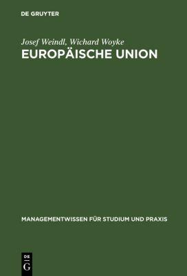 Europäische Union, Wichard Woyke, Josef Weindl