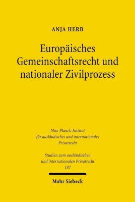 Europäisches Gemeinschaftsrecht und nationaler Zivilprozess, Anja Herb