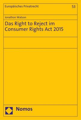 Europäisches Privatrecht: Das Right to Reject im Consumer Rights Act 2015, Jonathon Watson