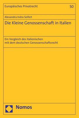 Europäisches Privatrecht: Die Kleine Genossenschaft in Italien, Alexandra Indra Seifert