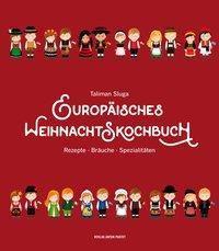 Europäisches Weihnachtskochbuch - Taliman Sluga |