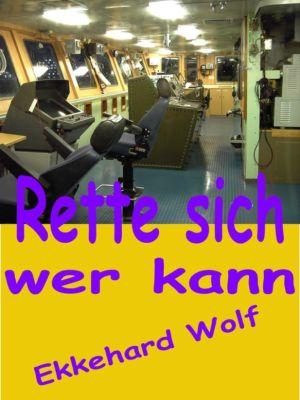 """Europakrimi """"Schattenmann"""": Rette sich, wer kann!, Ekkehard Wolf"""