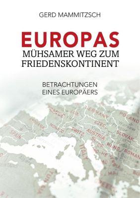 Europas mühsamer Weg zum Friedenskontinent, Gerd Mammitzsch