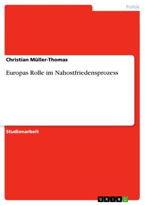 Europas Rolle im Nahostfriedensprozess, Christian Müller-Thomas