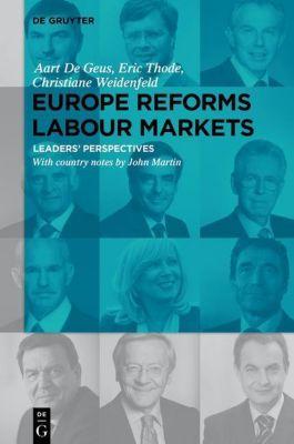 Europe Reforms Labour Markets, Aart De Geus, Christiane Weidenfeld, Eric Thode