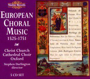 European Choral Music 1525-175, Stephen Darlington, Choir Christ Church Cathedral