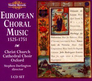 European Choral Music 1525-175, Stephen Darlington, Choir Christ Church Cathedral