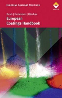 European Coatings Handbook, Thomas Brock, Michael Groteklaes, Peter Mischke