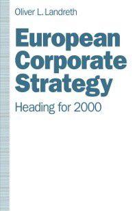 European Corporate Strategy, Oliver L. Landreth