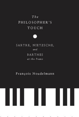 European Perspectives: A Series in Social Thought and Cultural Criticism: The Philosopher's Touch, François Noudelmann
