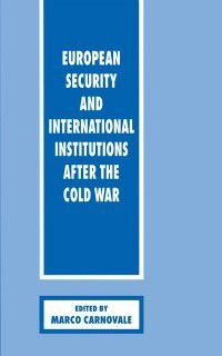 European Security and International Institutions after the Cold War