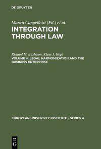 European University Institute - Series A: Legal Harmonization and the Business Enterprise, Klaus J. Hopt, Richard M. Buxbaum