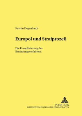 Europol und Strafprozeß, Kerstin Degenhardt