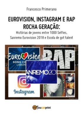 Eurovision, Instagram e rap rocha geração. Histórias de jovens entre 1000 Selfies, Sanremo Eurovision 2018 e Escola de got talent, Francesco Primerano