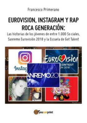 Eurovision, Instagram y rap roca generación. Las historias de los jóvenes de entre 1.000 So ciales, Sanremo Eurovisión 2018 y la Escuela de Got Talent, Francesco Primerano