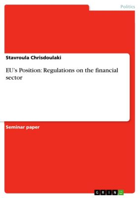 EU's Position: Regulations on the financial sector, Stavroula Chrisdoulaki
