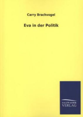 Eva in der Politik - Carry Brachvogel |