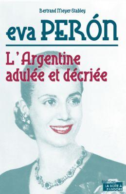 Eva Peron, Bertrand Meyer-Stabley