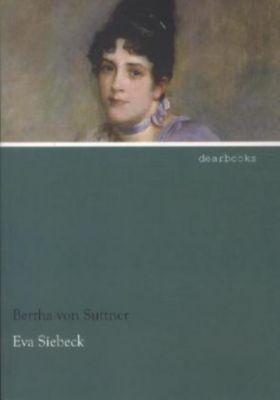 Eva Siebeck - Bertha von Suttner |