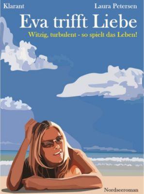 Eva trifft Liebe. Nordseeroman, Laura Petersen