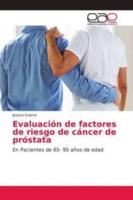 Evaluación de factores de riesgo de cáncer de próstata, Jessica Guerra