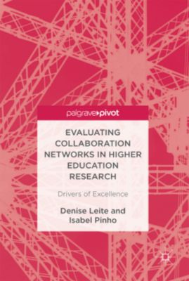 Evaluating Collaboration Networks in Higher Education Research, Denise Leite, Isabel Pinho