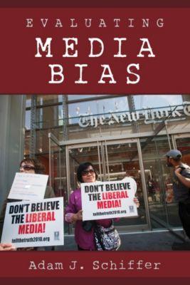 Evaluating Media Bias, Adam J. Schiffer